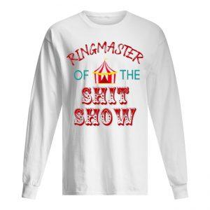 Ringmaster Of The Shit Show Men's Long Sleeved