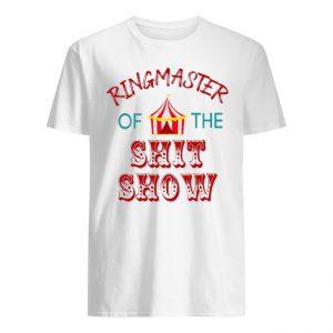 Ringmaster Of The Shit Show Shirt