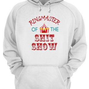 Ringmaster Of The Shit Show Unisex Hoodie