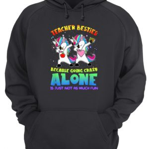 Teacher Besties Going Crazy Alone Funny Unisex Hoodie