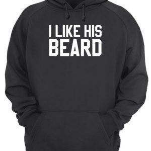 Wedding Gift Ideas Couple I Like His Beard Unisex Hoodie