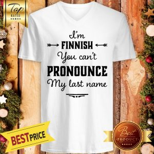 I'm Finnish You Can't Pronounce My Last Name V-neck