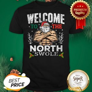 Hunky Santa Ted Welcome To The North Swole Christmas Shirt