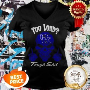 Skull Too Loud Kentucky Wildcats Logo Tough Shit V-neck