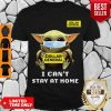 Top Baby Yoda Mask Dollar General I Can't Stay At Home Covid-19 Shirt