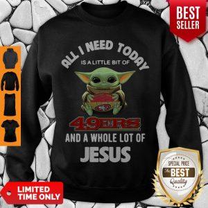 Baby Yoda Hug San Francisco 49ers And A Whole Lot Of Jesus Sweatshirt