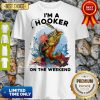 Awesome Fishing I'm A Hooker On The Weekend Shirt