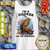Awesome Fishing I'm A Hooker On The Weekend Tank Top