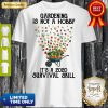 Vintage Gardening Is Not A Hobby It's A 2020 Survival Skill Shirt