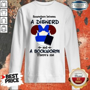 Mickey Mouse Somewhere Between A Disnerd And A Bookworm There's Me Sweatshirt
