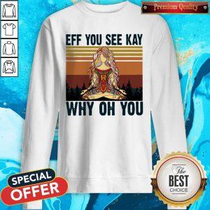 Yoga Eff You See Kay Why Oh You Vintage Tattooed Women's Sweatshirt