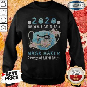 Nice 2020 Face Mask The Year I Got To Be A Mask Maker Essential Sweatshirt