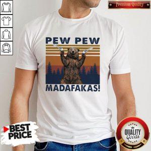 Premium Bear Pew Pew Madafakas Vintage Shirt