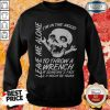 I'm In The Mood To Throw A Wrench At Someone's Face And It Might Be Yours Leave Me Alone Halloween Sweatshirt