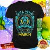 Lion All Men Are Created Equal But Only The Best Are Born In March Shirt
