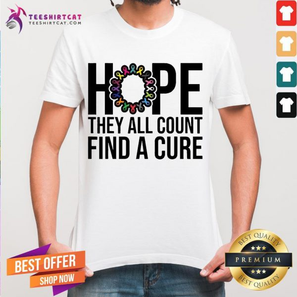 They All Count Find A Cure Cancer Awareness T-Shirt
