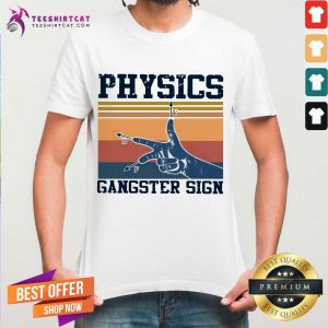Physics Gangster Sign Vintage Retro Shirt - Design By Teehsirtcat.com