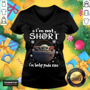 Baby Yoda I'M Not Short I'M Baby Yoda Size Christmas V Neck- Design By Teeshirtcat.com