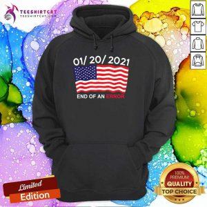 01 20 2021 End Of An Error American Hoodie- Design By Teeshirtcat.com