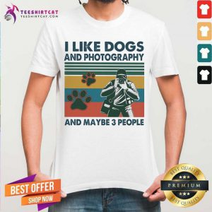I Like Dogs And Photography And Maybe 3 People Vintage Shirt - Design By Teeshirtcat.com