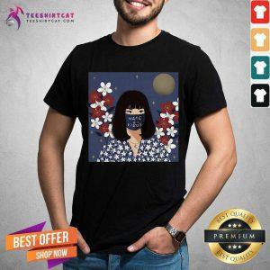 Pretty Women Hime Cut Hate Is Virus Shirt