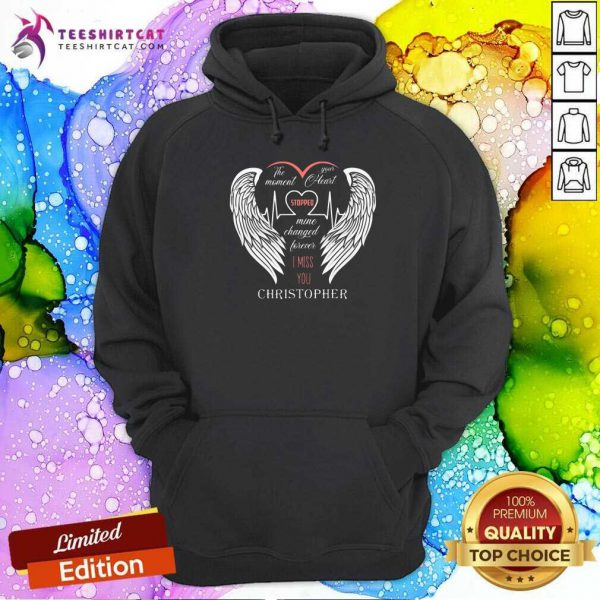 Hot The Moment Your Heart Stopped Mine Changed Forever Christopher Hoodie