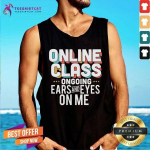 Lovely Online Class Ongoing Ears And Eyes On Me Tank Top