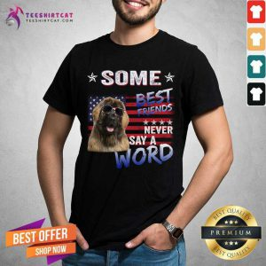 Leonberger Some Best Friends Never Say A Word Shirt