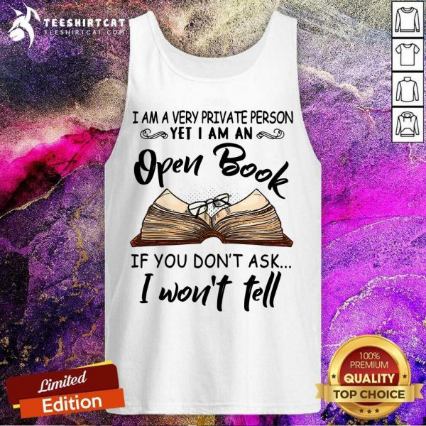 Open Book If You Do Not Ask I Will Not Tell Tank Top