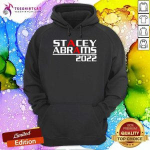 Awesome Stacey Abrams 2022 Hoodie