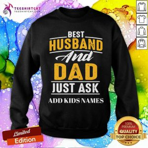 Best Husband And Dad Just Ask Add Kids Names Sweatshirt
